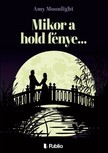 Moonlight Amy - Mikor a hold f�nye... [eK�nyv: epub, mobi]