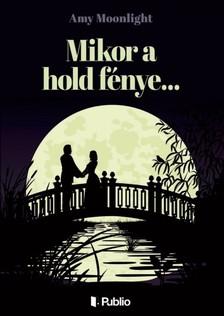 Moonlight Amy - Mikor a hold fénye... [eKönyv: epub, mobi]