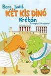 Berg Judit - Két kis dinó Krétán