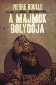 Pierre Boulle - A majmok bolyg�ja