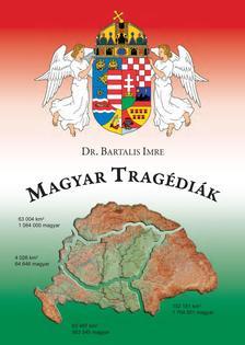 Dr. Bartalis Imre - Magyar tragédiák