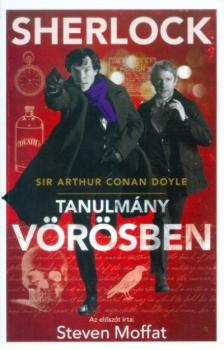 Arthur Conan Doyle - SHERLOCK: TANULMÁNY VÖRÖSBEN (BBC FILMES BORÍTÓ)