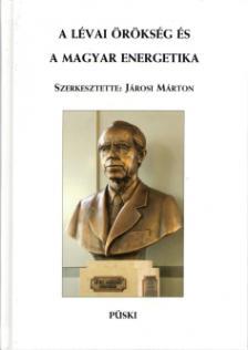 J�ROSI M�RTON (SZERK.) - A L�VAI �R�KS�G �S A MAGYAR ENERGETIKA