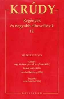 KR�DY GYULA - Kr�dy Gyula �sszegy�jt�tt M�vei 22. - Reg�nyek �s nagyobb elbesz�l�sek 12.