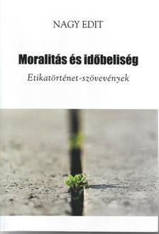 Nagy Edit - Nagy Edit: Moralitás és időbeliség - Etikatörténet-szövevények