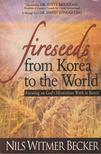 Nils Witmer Becker - Fireseeds from Korea to the World [antikvár]