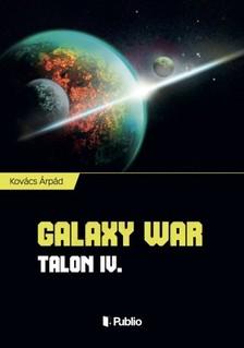 Kov�cs �rp�d - Galaxy War - Talon IV. [eK�nyv: epub, mobi]