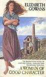 GOWANS, ELIZABETH - A Woman of Good Character [antikv�r]