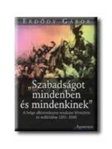 Erd�dy G�bor - Szabads�got mindenben �s mindenkinek