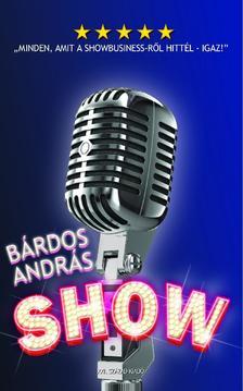 BÁRDOS ANDRÁS - SHOW -