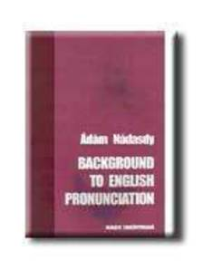 - BACKGROUND TO ENGLISH PRONUNCIATION