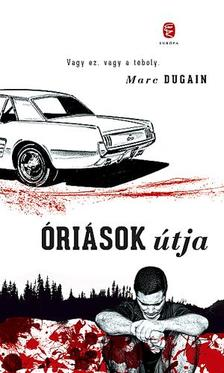 Dugain, Marc - Óriások útja