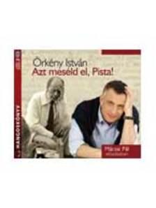 ÖRKÉNY ISTVÁN - AZT MESÉLD EL, PISTA! HANGOSKÖNYV - 2CD