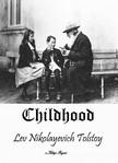 Lev Nikolayevich Tolstoy, C. J. Hogarth, Murat Ukray - Childhood [eKönyv: epub,  mobi]