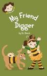 B.J Beeck B.J Beeck, - My Friend Digger [eK�nyv: epub,  mobi]