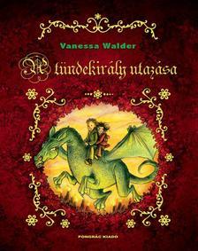Walder, Vanessa - A tündekirály utazása