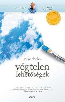 Mike Dooley - V�gtelen lehet�s�gek