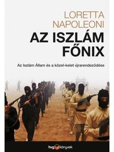 Napoleoni, Loretta - Az iszl�m f�nix