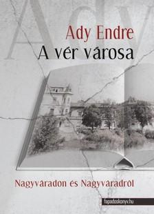 Ady Endre - A vér városa [eKönyv: epub, mobi]