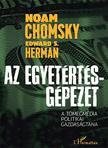 Noam Chomsky-Edward S. Herman - Az Egyetértés-gépezet - A tömegmédia gazdaságtana