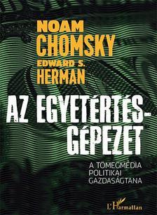 Noam Chomsky-Edward S. Herman - Az Egyet�rt�s-g�pezet - A t�megm�dia gazdas�gtana