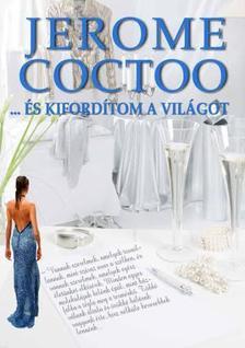 Jerome Coctoo - ...és kifordítom a világot