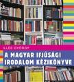 Ill�s Gy�rgy - A magyar ifj�s�gi irodalom k�zik�nyve [eK�nyv: epub, mobi]