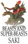 SAKI - Beasts and Super-Beasts [eK�nyv: epub,  mobi]