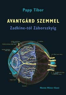 Papp Tibor - AVANTG�RD SZEMMEL ZADKINE-T�L Z�BORSZKYIG