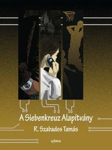 R. Szabados Tam�s - A Siebenkreuz alap�tv�ny [eK�nyv: epub, mobi]