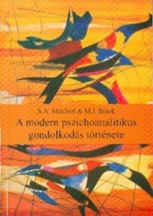 MITCHELL, S.A.-BLACK, M.J. - A MODERN PSZICHOANALITIKUS GONDOLKOD�S T�RT�NETE