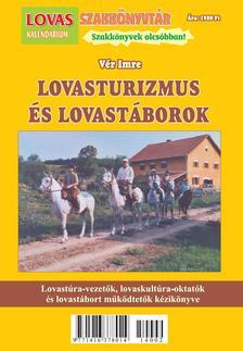 V�r Imre - Lovasturizmus �s Lovast�borokLovast�ra-vezet�k, lovasoktat�k �s lovast�bort m�k�dtet�k k�zik�nyve