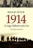 Bihari P�ter - 1914 - A nagy h�bor� sz�z �ve  [eK�nyv: epub,  mobi]