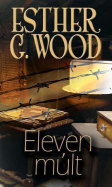 Esther G. Wood - ELEVEN MÚLT