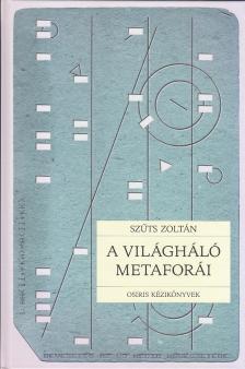 Sz�ts Zolt�n - A VIL�GH�L� METAFOR�I - OSIRIS K�ZIK�NYVEK
