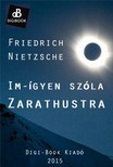 Friedrich Nietzsche - Im-�gyen sz�la Zarathustra [eK�nyv: epub,  mobi]