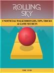 Yuw The - Rolling Sky Unofficial Walkthroughs,  Tips,  Tricks & Game Secrets [eKönyv: epub,  mobi]