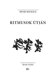 Henri Michaux - Ritmusok útján