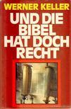 Keller, Werner - Und die Bibel hat doch recht [antikvár]