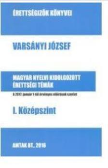 Vars�nyi J�zsef - Magyar nyelvi �retts�gi t�m�k I. K�z�pszint