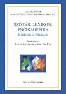 Fábián Zsuzsanna - Szöllősy Éva - Szótár, lexikon, enciklopédia - Kérdések és feladatok