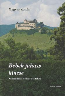 Magyar Zoltán - Bebek juhász kincse