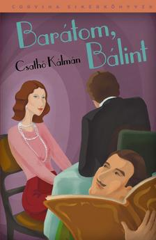Csath� K�lm�n - Bar�tom, B�lint