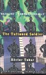 H�ctor Tobar - The Tattooed Soldier [antikv�r]