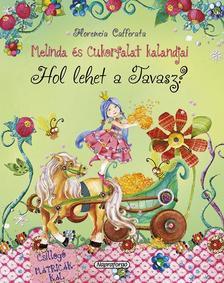 Florencia Cafferata - Melinda �s Cukorfalat kalandjai - Hol lehet a Tavasz?