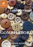 Louis PERGAUD - Gombháború [eKönyv: epub, mobi]