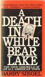 Siegel, Barry - A Death in White Bear Lake [antikv�r]