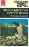 McGIVERN, WILLIAM P. - Blonde Mädchen sterben früher [antikvár]