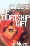 PARSONS, JULIE - The Courtship Gift [antikvár]
