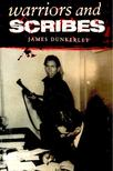 DUNKERLEY, JAMES - Warriors and Scribes [antikv�r]